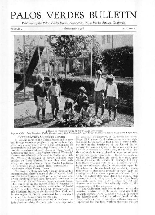 This issue includes more about the term 'Californian Architecture' in Palos Verdes Estates, with quotes from the August 1928 issue of the German architectural monthly magazine Wasmuths Monatshefte; and statements made about the Palos Verdes Project from the Chicago Evening Post. Expanded bus service to Redondo Beach is also noted.