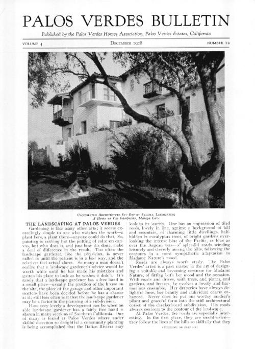 This issue includes notes on Palos Verdes landscaping reprinted from the September 23, 1928 issue of the Los Angeles Times; and a discussion of the practice of giving names to houses. The issue also includes mention of a recital given by violinist Calmon Luboviski.